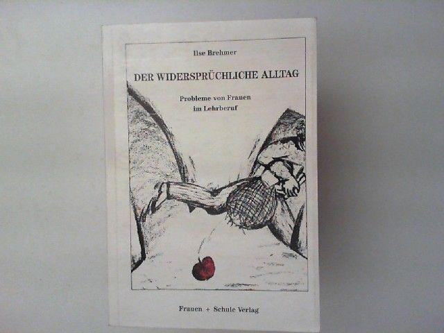 Brehmer, Ilse: Der widersprüchliche Alltag : Probleme von Frauen im Lehrberuf.