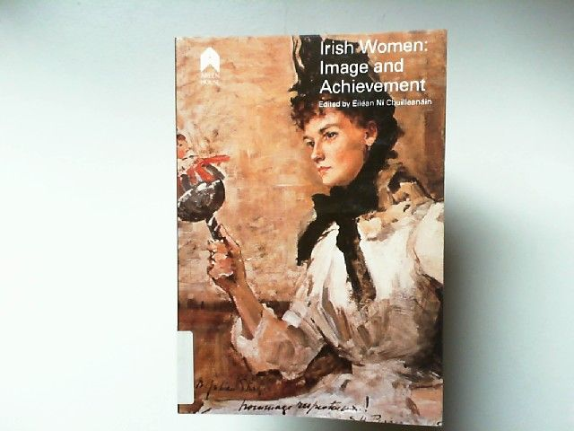 Chuilleanáin, Eiléan Ní: Irish Women: Image and achievement. Women in Irish culture from earliest times
