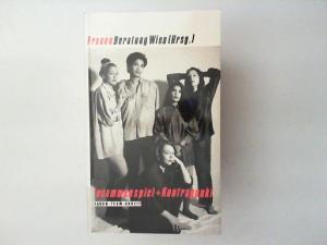 Frauenberatung Wien (Hrsg.): Zusammenspiel und Kontrapunkt : Frauen-Team-Arbeit , Tagungsband anlässlich des gleichnamigen Kongresses am 6. und 7. Dezember 1991 zum zehnjährigen Bestehen von Frauen Beraten Frauen in Wien. [Reihe Dokumentation]