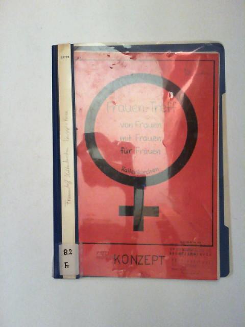 Frauen-Treff Kaltenkirchen. von Frauen, mit Frauen, für Frauen. Konzept und Pressemappe