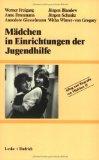Freigang, Werner [Mitverf.]: Mädchen in Einrichtungen der Jugendhilfe. [Alltag und Biografie von Mädchen Bd. 15]