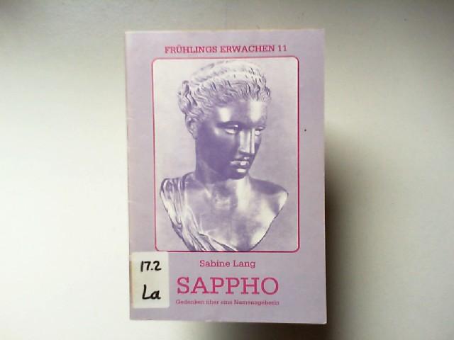 Lang, Sabine: Sappho : Gedanken über eine Namensgeberin , ein Aufsatz. Frühlings Erwachen