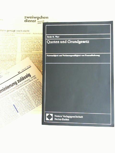 Pfarr, Heide M.: Quoten und Grundgesetz. Notwendigkeit und Verfassungsmässigkeit von Frauenförderung. Unter Mitarbeit von Christine Fuchsloch.