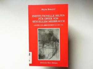 Rennefeld, Birgitta: Institutionelle Hilfen für Opfer von sexuellem Missbrauch : Ansätze und Arbeitsformen in den USA. Kritische Texte : Diskurs
