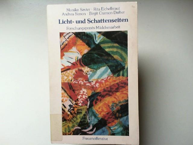 Savier, Monika und Rita Eichelkraut; Andrea Simon; Birgit Cramon-Daiber: Licht- und Schattenseiten. Forschungspraxis Mädchenarbeit