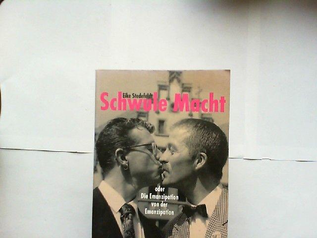 Stedefeldt, Eike: Schwule Macht oder die Emanzipation von der Emanzipation. Antifa-Edition