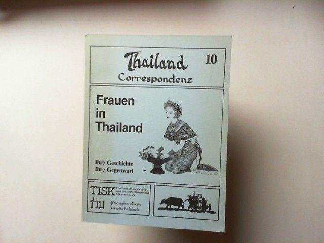 TISK (Thailand Informations- und Solidaritätskomitee): Thailand Correspondenz 10: Frauen in Thailand - Ihre Geschichte Ihre Gegenwart.