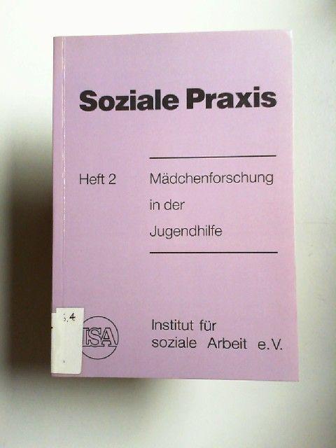 Trauernicht, Gitta: Mädchenforschung in der Jugendhilfe. [Hrsg.: Inst. für Soziale Arbeit e.V.], Soziale Praxis Heft 2