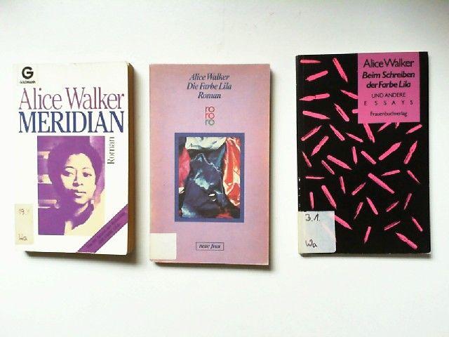 Walker, Alice: Drei Bücher von Alice Walker: Beim Schreiben der Farbe Lila und andere Essays (Frauenbuchverlag 1987); Die Farbe Lila (Rowohlt 1986); Meridian (Goldmann 1984)