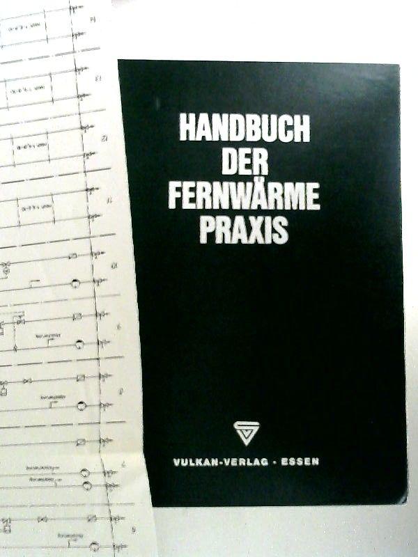 Hakansson, Knut: Handbuch der Fernwärmepraxis : Grundlagen für Planung, Bau und Betrieb von Fernheizwerken. Unter redaktioneller Mitarbeit von Joh. Kentmann