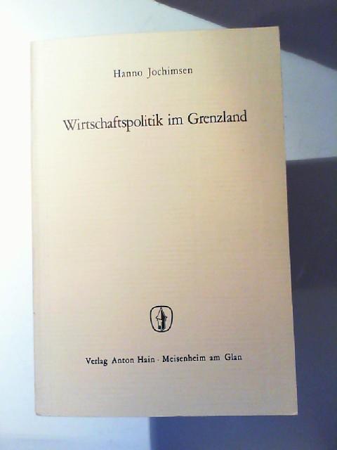 Jochimsen, Hanno: Wirtschaftspolitik im Grenzland Vergleich der deutschen und dänischen wirtschaftspolitischen Maßnahmen in Schleswig seit 1920, Grundlagen ihrer Orientierung und Alternativen für die Zukunft