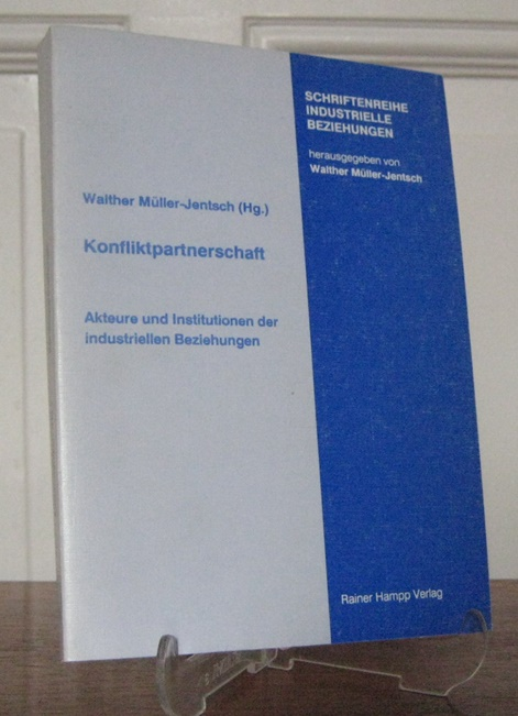 Müller-Jentsch, Walther (Hrsg.): Konfliktpartnerschaft. Akteure und Institutionen der industriellen Beziehungen. [Schriftenreihe Industrielle Beziehungen, Bd. 1].