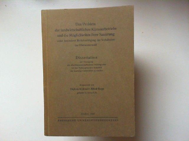 Rupp, Alfred: Das Problem der landwirtschaftlichen Kümmerbetriebe und die Möglichkeiten ihrer Sanierung unter besonderer Berücksichtigung der Verhältnisse im Oberwesterwald. Dissertation zur Erlangung des Doktorgrades