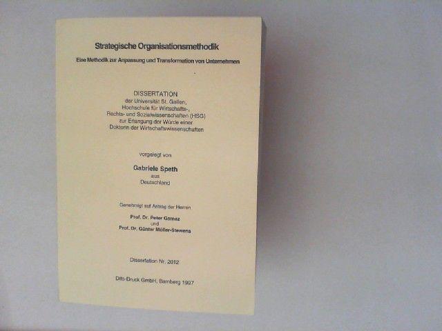 Speth, Gabriele: Strategische Organisationsmethodik. Eine Methodik zur Anpassung und Transformation von Unternehmen. Dissertation.