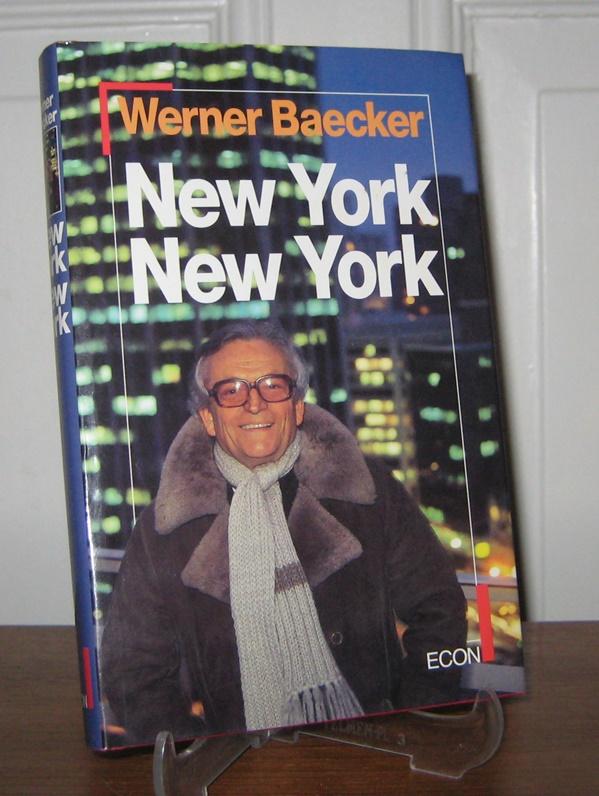 Baecker, Werner: New York, New York. Fast ein ganzes Leben. (signiert).