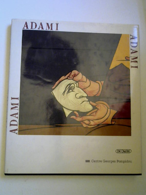 Adami, Valerio: Adami. Ausstellungskatalog Centre Georges Pompidou und Palazzo Reale in Mailand.