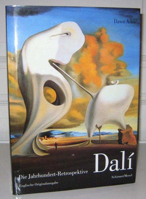 Ades, Dawn (Hrsg.): Dalí - Die Jahrhundert-Retrospektive. Englische Originalausgabe. Edited by Dawn Ades.