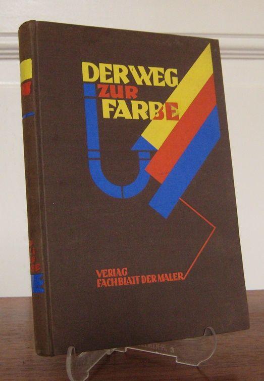 """Arbeitsgemeinschaft der Vier (Hrsg.): Der Weg zur Farbe. 2. Buch. [Bücher im Verlag """"Fachblatt der Maler""""]."""