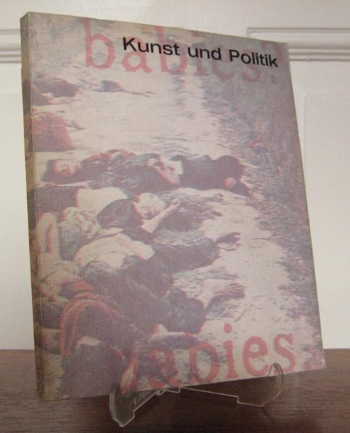 Bussmann, Georg (Zusammenstellung): Kunst und Politik. Kunsthalle Basel, 24. Januar bis 21. Februar 1971.