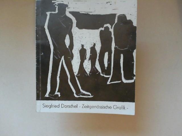 Dorschel, Siegfried (Ill.): Zeitgenössische Grafik. [nicht: Graphik]