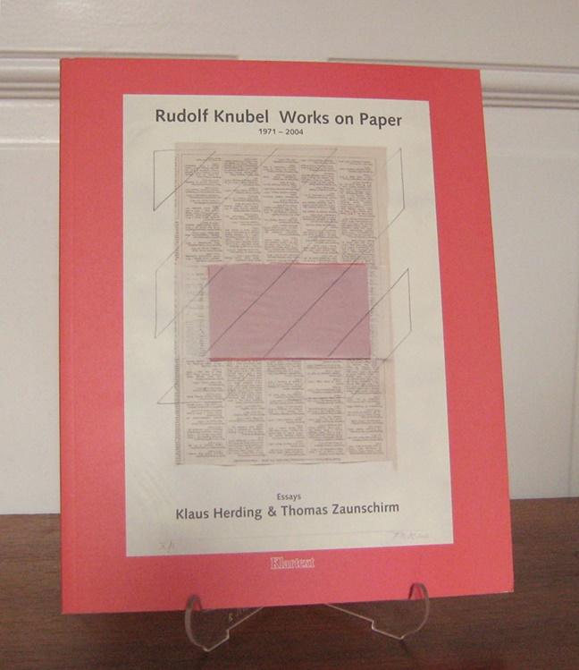 Herding, Klaus und Thomas Zaunschirm (Essays): Rudolf Knubel. Works on Paper. 1971 - 2004. [Schriftenreihe des Instituts für Kunst- und Designwissenschaften (IKUD) der Universität Duisburg-Essen, Bd. 11].