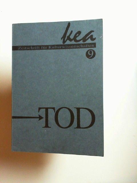 Kea-edition,Peter J. Bräunlein und Andrea Lauser (Hg.): Kea - Zeitschrift für Kulturwissenschaften. Ausgabe 9: Tod. Frühjahr 1996 (Doppelausgabe).