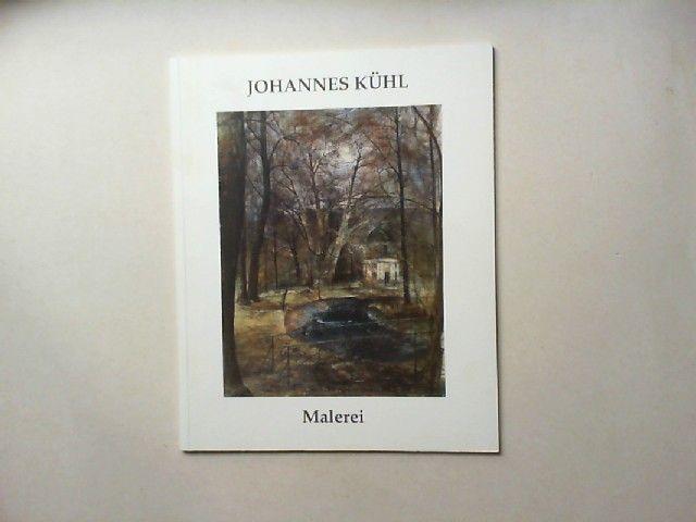 Kühl, Johannes, Ulrike Haßler-Schobbert und Diether Schmidt: Johannes Kühl - Malerei. Ausstellung im Leonhardi-Museum 5.7. -10.8.1997