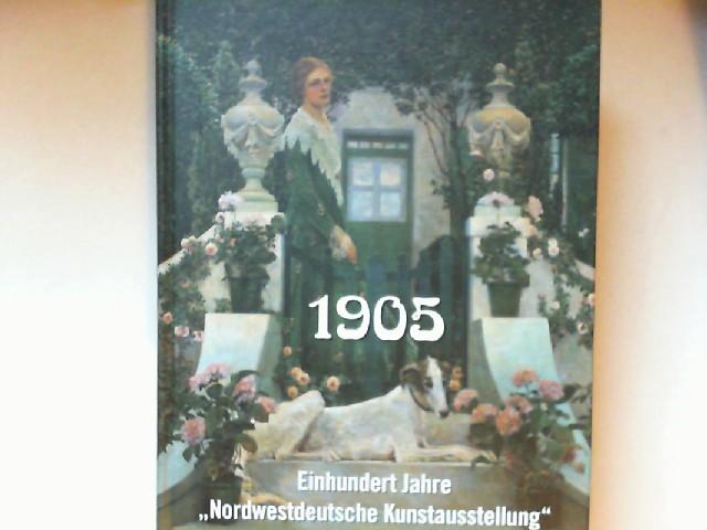 "Küster, Bernd [Hrsg.]: 1905 - einhundert Jahre ""Nordwestdeutsche Kunstausstellung"". [Aus Anlass der Ausstellung ""1905 -Einhundert Jahre Nordwestdeutsche Kunstausstellung"" 22. Mai - 25. September 2005]."