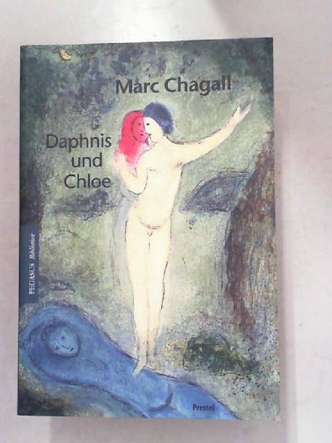 Longus und Marc Chagall: Daphnis und Chloe. Mit 42 Farbtafeln nach den Lithographien von Marc Chagall. [Pegasus-Bibliothek]