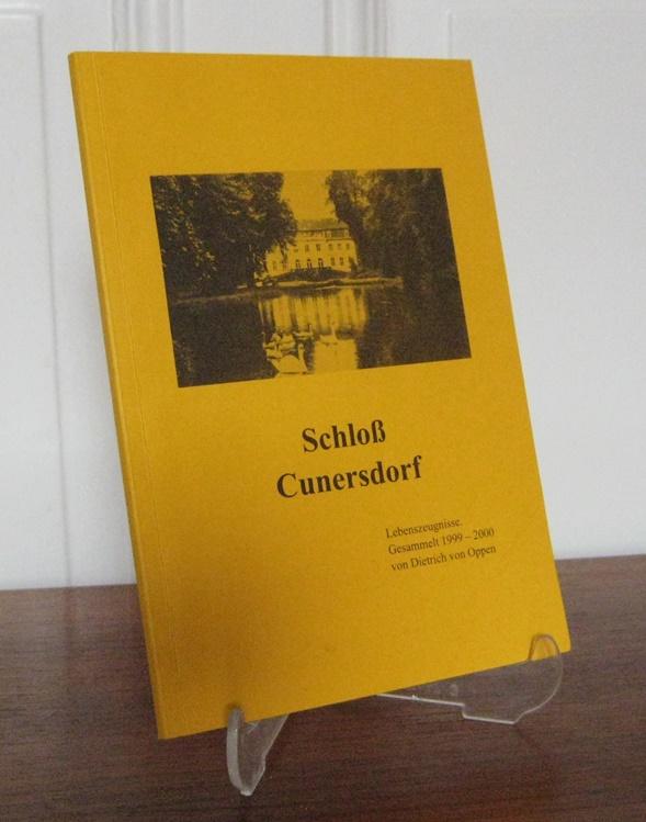 Oppen, Dietrich von (Sammlung): Schloß Cunersdorf. Lebenszeugnisse. Gesammelt 1999 - 2000 von Dietrich von Oppen.