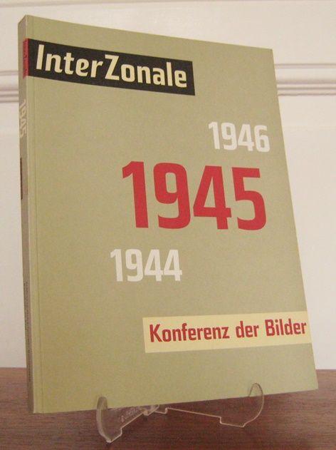 Schmidt, Hans-Werner (Hrsg.): InterZonale 1945. Konferenz der Bilder. eine Ausstellung des Schleswig-Holsteinischen Kunstvereins in der Kunsthalle zu Kiel, 7. Mai - 2. Juli 1995. Unter Mitarb. von Justus Jonas-Edel.