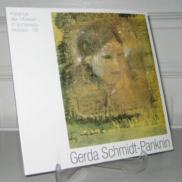 Schmidt-Panknin, Gerda (Ill.), Peter Nagel und Ute Bülow: Gerda Schmidt-Panknin. 2000 - 2002. Texte von Peter Nagel und Ute von Bülow. [Kataloge der Museen in Schleswig-Holstein, Bd. 56].