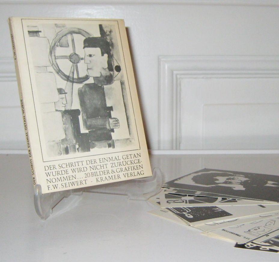 Seiwert, Franz W.: Der Schritt der einmal getan wurde wird nicht zurückgenommen... 20 Bilder und Grafiken von Franz W. Seiwert auf Postkarten.
