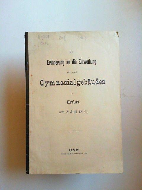 Boetel und Brünnert: Zur Erinnerung an die Einweihung des neuen Gymnasialgebäudes in Erfurt am 3. Juli 1896.