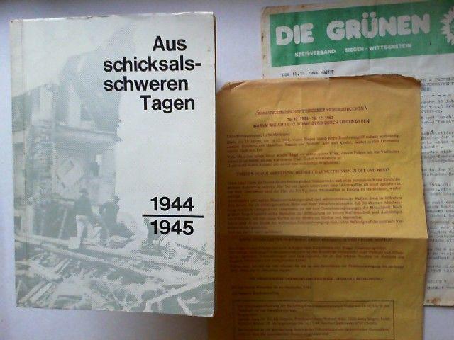 Fromme (Hg.), F.: Aus schicksalsschweren Tagen. 1944 - 1945. Gedenkschrift zur Erinnerung an die Zeit um den 2. März 1944 und 16. März 1945. Herausgegeben in Verbindung mit der Gemeinde Neunkirchen Kr. Siegen von F. Fromme.