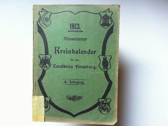 Illustrierter Kreiskalender für den Landkreis Flensburg 8. Jahrgang 1913.