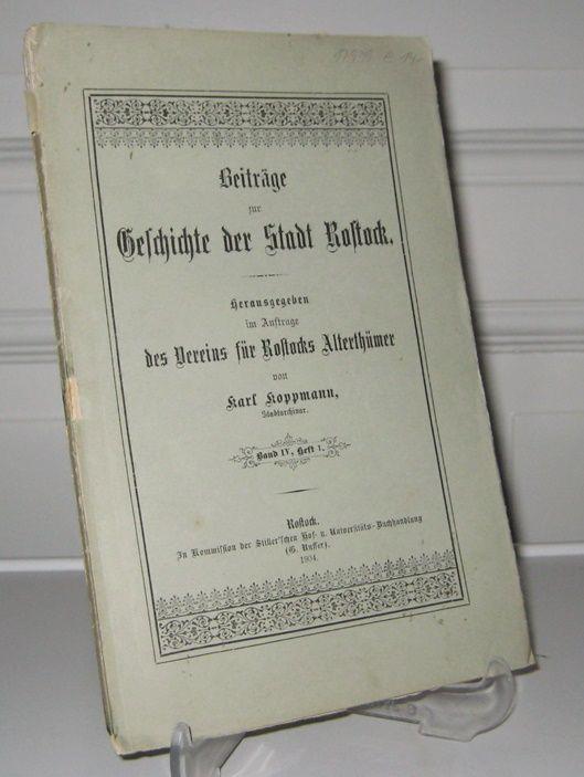 Koppmann, Karl (Hrsg.): Beiträge zur Geschichte der Stadt Rostock. Hrsg. im Aufrage des Vereins für Rostocker Alterthümer von Karl Koppmann, Stadtarchivar. Band IV, Heft 1.