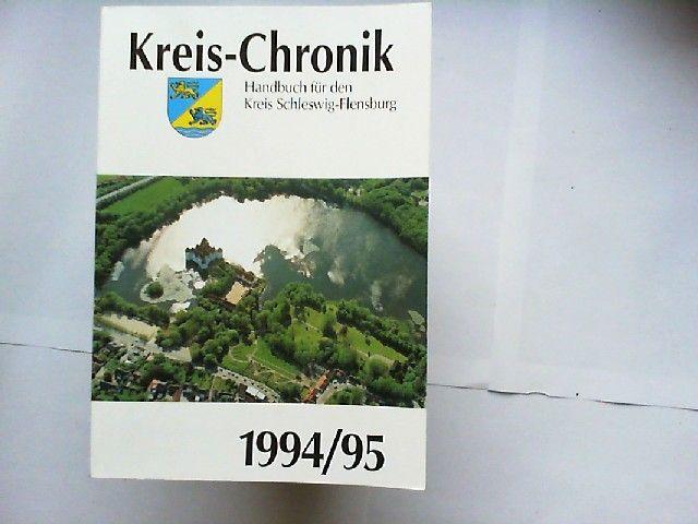 Philipsen, Bernd und Jörg-Dietrich u.a Kamischke: Kreis-Chronik 1994/1995 Handbuch für den Kreis Schleswig-Flensburg.
