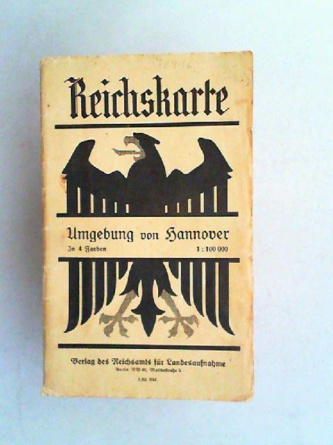 Reichsamt für Landesaufnahme (Hrsg.): Reichskarte. Umgebung von Hannover. In 4 Farben. 1:100000.