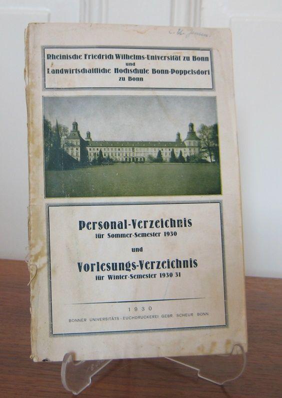 Rheinische Friedrich Wilhelms-Universität und Landwirtschaftliche Hochschule zu Bonn (Hrsg.): Rheinische Friedrich Wilhelms-Universität zu Bonn und Landwirtschaftliche Hochschule Bonn-Poppelsdorf. Personalverzeichnis für Sommer-Semester 1930 und Vorles...
