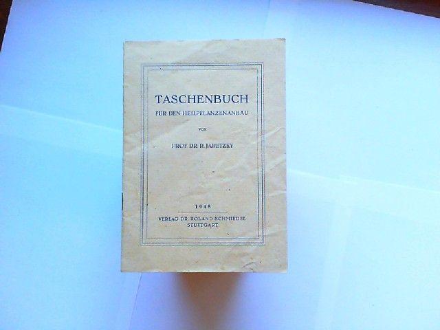 Jaretzky, R.: Taschenbuch für den Heilpflanzenanbau.