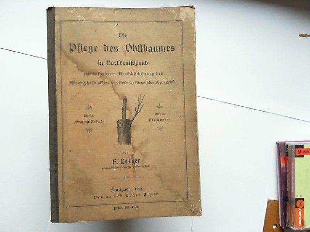 Lesser, E.: Die Pflege des Obstbaumes in Norddeutschland mit besonderer Berücksichtigung der schleswig-holsteinischen und ähnlicher klimatischer Verhältnisse.
