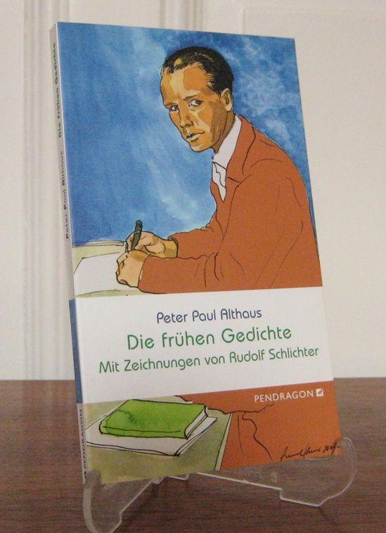 Althaus, Peter Paul: Die frühen Gedichte. Hrsg. und mit einem Vorwort von Hans Althaus. Mit Zeichnungen von Rudolf Schlichter.