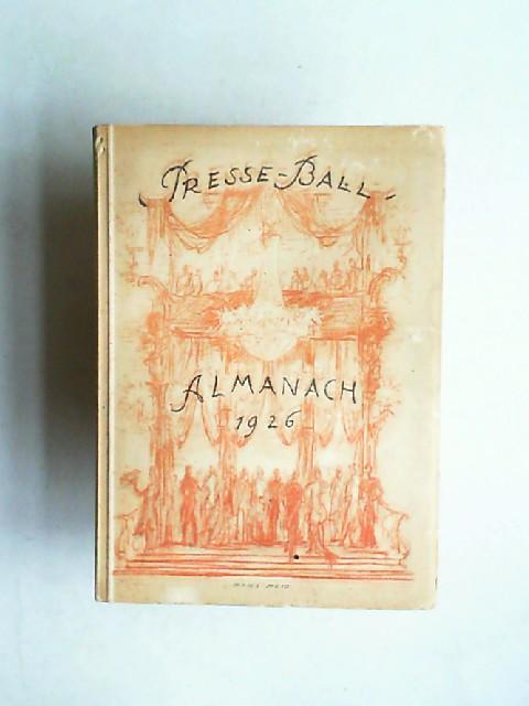 Brecht, Bertolt, Heinrich Mann Max Mohr u. a.: Presse-Ball. Almanach 1926. Almanach des Vereins Berliner Presse. Ballfest 1926. Enthält z. B. Bertholt Brecht: Kritik.