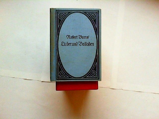 Burns, Robert: Robert Burns´ Lieder und Balladen für deutsche Leser ausgewählt und frei bearbeitet von L.G. Silbergleit.