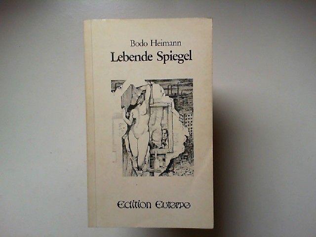 Heimann, Bodo: Lebende Spiegel. [Edition Euterpe]