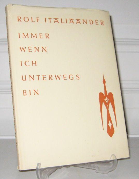 Italiaander, Rolf: Immer wenn ich unterwegs bin. (Vom Autor signiert). Verse und kleine Prosa von Rolf Italiaander.