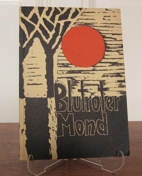 Jacob, Max: Blutroter Mond. Gedichte von Max Jacob. Übertragen von Kurt Rüdiger. Mit Illustrationen (Linolschnitten) von Fritz Möser. Hrsg. von Kurt Rüdiger.