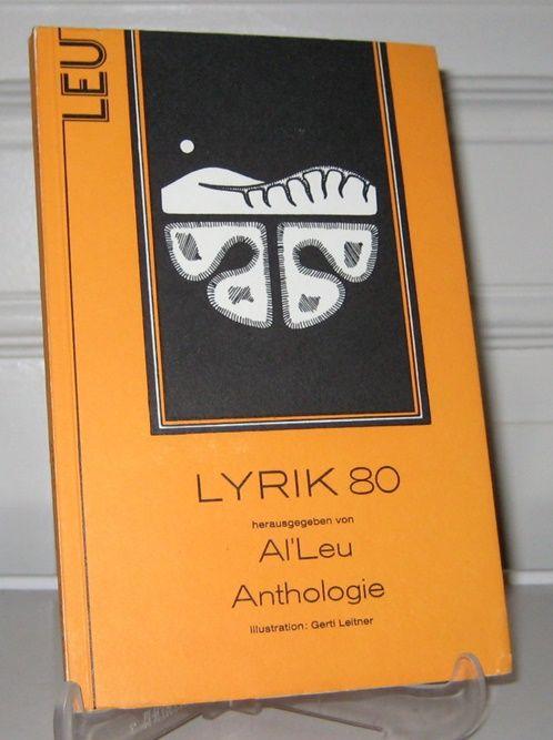 Leu, Al` (Hrsg.): Lyrik 80. Anthologie. (Signiertes Exemplar). Hrsg. von Al` Leu. Illustrationen von Gerti Leitner.