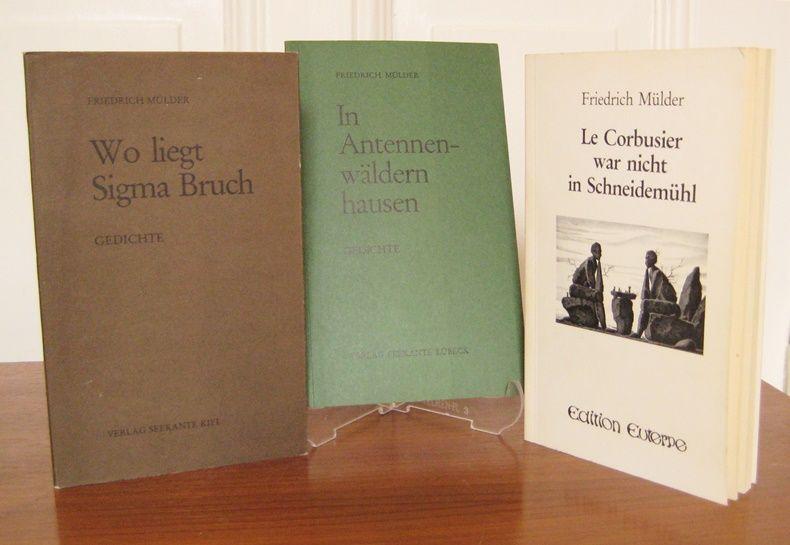 Mülder, Friedrich: 3 Bände: Wo liegt Sigma Bruch. Gedichte. / In Antennenwäldern hausen. Gedichte. / Le Corbusier war nicht in Schneidemühl. Erzählungen.